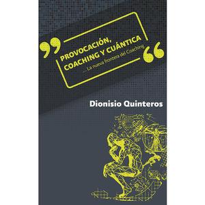 PROVOCACION COACHING Y CUANTICA. LA NUEVA FRONTERA DEL COACHING