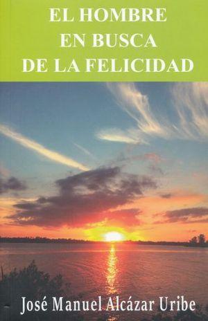 HOMBRE EN BUSCA DE LA FELICIDAD, EL