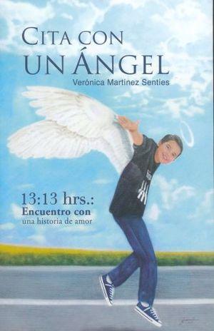 CITA CON UN ANGEL. 13 13 HRS ENCUENTRO CON UNA HISTORIA DE AMOR