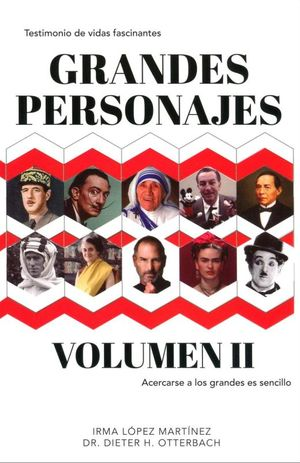 Grandes personajes / vol. 2. Testimonio de vidas fascinantes / 6 ed.