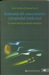 ECONOMIA DEL CONOCIMIENTO Y PROPIEDAD INTELECTUAL. LECCIONES PARA LA ECONOMIA MEXICANA