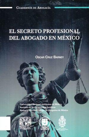SECRETO PROFESIONAL DEL ABOGADO EN MEXICO, EL