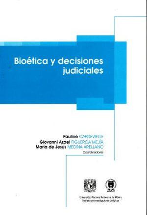 BIOETICA Y DECISIONES JUDICIALES