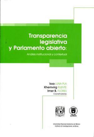 TRANSPARENCIA LEGISLATIVA Y PARLAMENTO ABIERTO. ANALISIS INSTITUCIONAL Y CONTEXTUAL