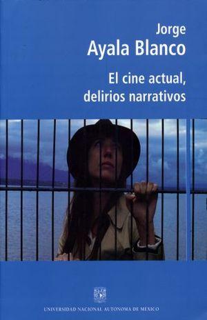 CINE ACTUAL DELIRIOS NARRATIVOS, EL