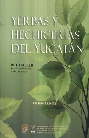 YERBAS Y HECHICERIAS DEL YUCATAN (VERSION BILINGUE)