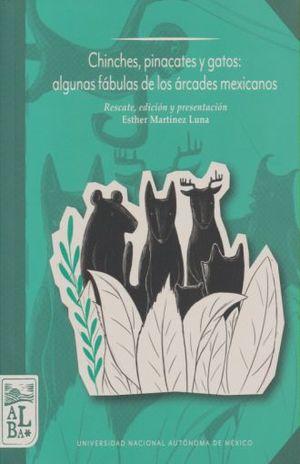 CHINCHES, PINACATES Y GATOS. ALGUNAS FABULAS DE LOS ARCADES MEXICANOS