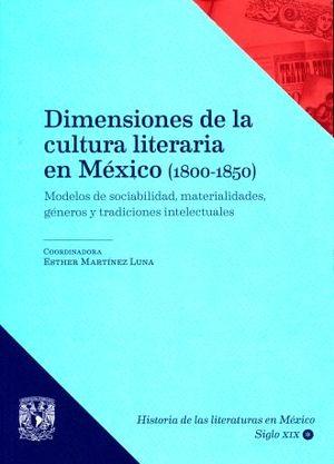 DIMENSIONES DE LA CULTURA LITERARIA EN MEXICO (1800-1850)