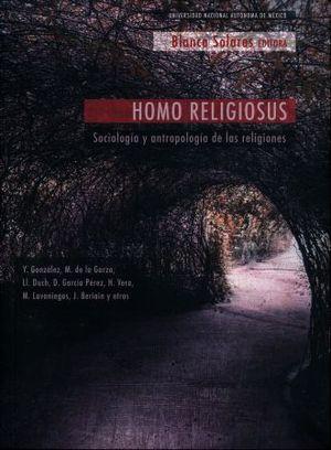 HOMO RELIGIOSUS. SOCIOLOGIA Y ANTROPOLOGIA DE LAS RELIGIONES