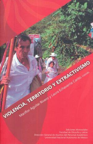 VIOLENCIA TERRITORIO Y EXTRACTIVISMO