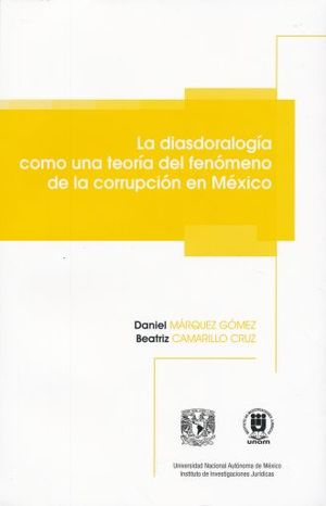 DIASDORALOGIA COMO UNA TEORIA DEL FENOMENO DE LA CORRUPCION EN MEXICO