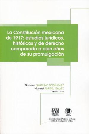 COSTITUCION MEXICANA DE 1917, LA. ESTUDIOS JURIDICOS HISTORICO