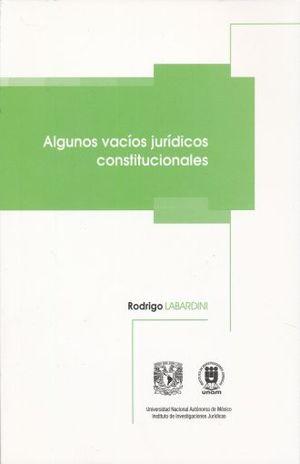 ALGUNOS VACIOS JURIDICOS CONSTITUCIONALES