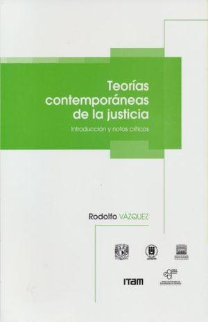 TEORIAS CONTEMPORANEAS DE LA JUSTICIA. INTRODUCCION Y NOTAS CRITICAS