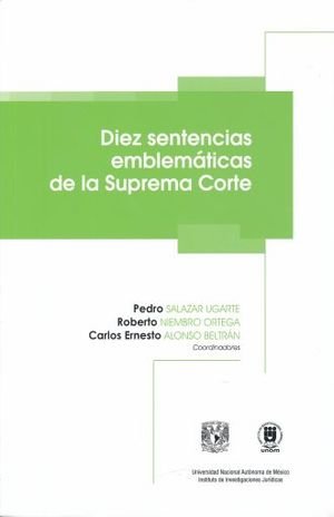 DIEZ SENTENCIAS EMBLEMATICAS DE LA SUPREMA CORTE