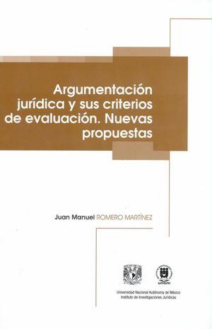 ARGUMENTACION JURIDICA Y SUS CRITERIOS DE EVALUACION. NUEVAS PROPUESTAS