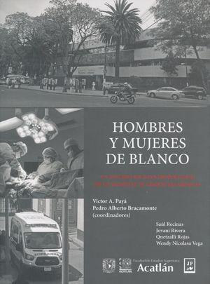 HOMBRES Y MUJERES DE BLANCO. UN ESTUDIO SOCIOANTROPOLOGICO DE UN HOSPITAL DE URGENCIAS MEDICAS