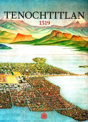 Tenochtitlan 1519 / Pd.