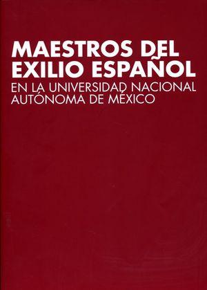 Maestros del exilio español en la Universidad Nacional Autónoma de México