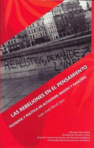 Las rebeliones en el pensamiento. Filosofía y política en Althusser, Badiou y Ranciére
