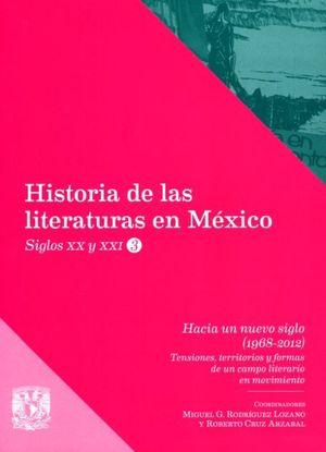 Historia de las literaturas en México. Siglos XX y XXI / Vol. 3 Hacia un nuevo siglo