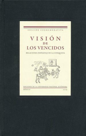 Visión de los vencidos. Relaciones indígenas de la conquista / pd.