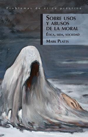 Sobre usos y abusos de la moral. Ética, sida, sociedad