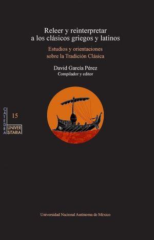 Releer y reinterpretar a los clasicos griegos y latinos