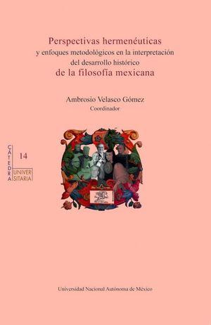 Perspectivas hermenéuticas y enfoques metodológicos en la interpretación del desarrollo histórico de la filosofía mexicana