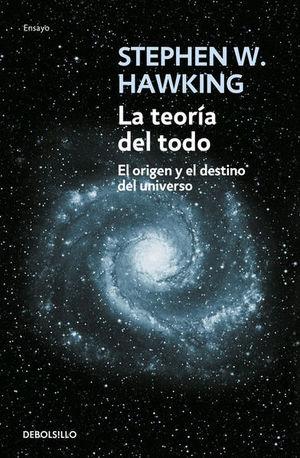 La teoría del todo. El origen y el destino del universo