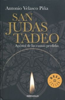 SAN JUDAS TADEO. APOSTOL DE LAS CAUSAS PERDIDAS