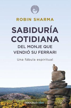 Sabiduría cotidiana del monje que vendió su Ferrari / 2 Ed.