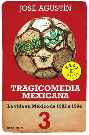 TRAGICOMEDIA MEXICANA 3. LA VIDA EN MEXICO DE 1982 A 1994