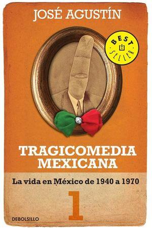TRAGICOMEDIA MEXICANA 1. LA VIDA EN MEXICO DE 1940 A 1970