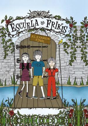 ESCUELA DE FRIKIS. EL EXAMEN FINAL