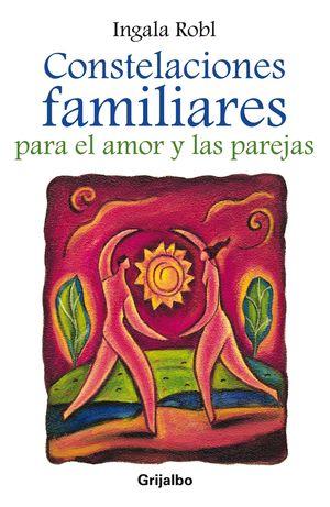 CONSTELACIONES FAMILIARES PARA EL AMOR Y LAS PAREJAS