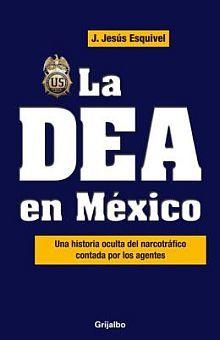 DEA EN MEXICO, LA