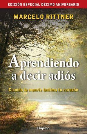 APRENDIENDO A DECIR ADIOS (EDICION DE ANIVERSARIO)