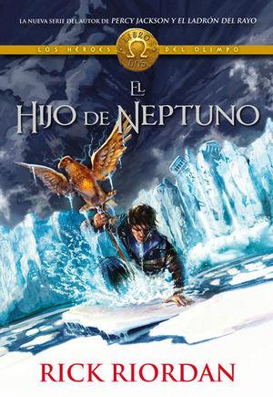 El hijo de Neptuno / Percy Jackson y los héroes del Olimpo / vol. 2