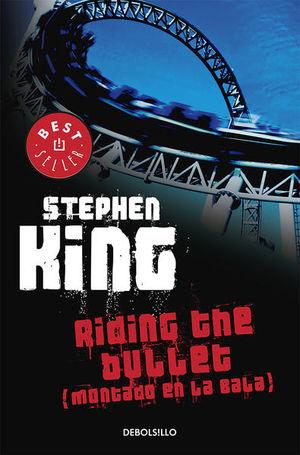 Riding the Bullet / Montado en la Bala
