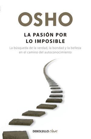La pasión por lo imposible / 2 Ed.