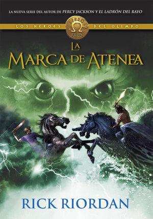La marca de Atenea / Percy Jackson y los héroes del Olimpo / vol. 3