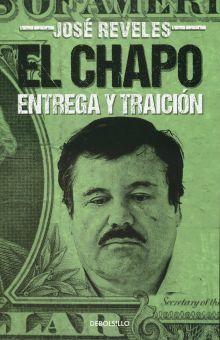 CHAPO, EL. ENTREGA Y TRAICION