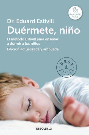 Duérmete, niño. El método Estivill para enseñar a dormir a los niños / 3 Ed.
