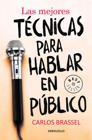 Las mejores técnicas para hablar en público / 2 Ed.