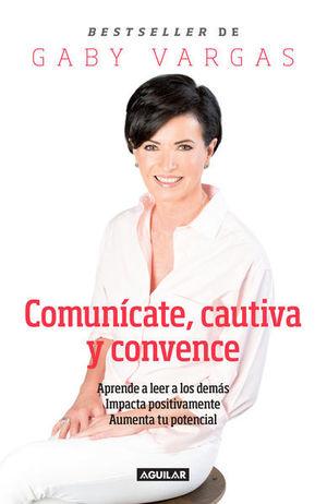 COMUNICATE CAUTIVA Y CONVENCE