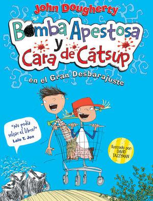 BOMBA APESTOSA Y CARA DE CASTSUP 1. EL GRAN DESBARAJUSTE