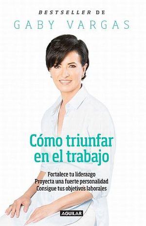 COMO TRIUNFAR EN EL TRABAJO