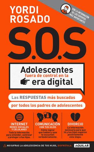 SOS. ADOLESCENTES FUERA DE CONTROL EN LA ERA DIGITAL