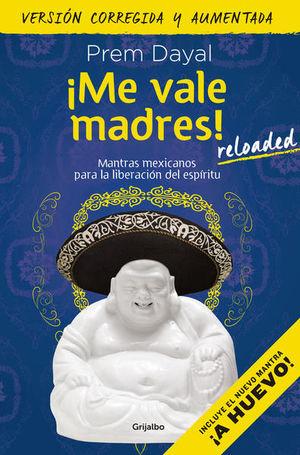 ME VALE MADRES. MANTRAS MEXICANOS
